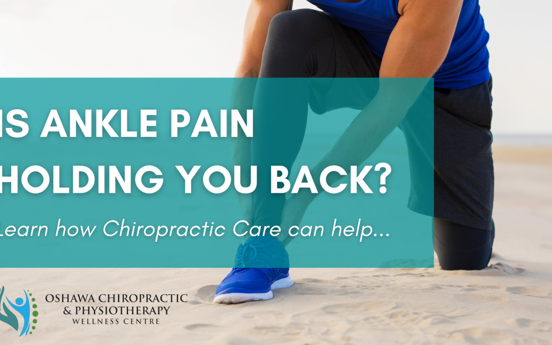 How Chiropractic Care Helps Ankle Pain